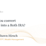 Convert your IRA into a Roth IRA, is it worth it?